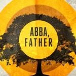 God is Your Abba, Not Your Daddy!