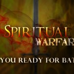 4 Things to Remember About Spiritual Warfare